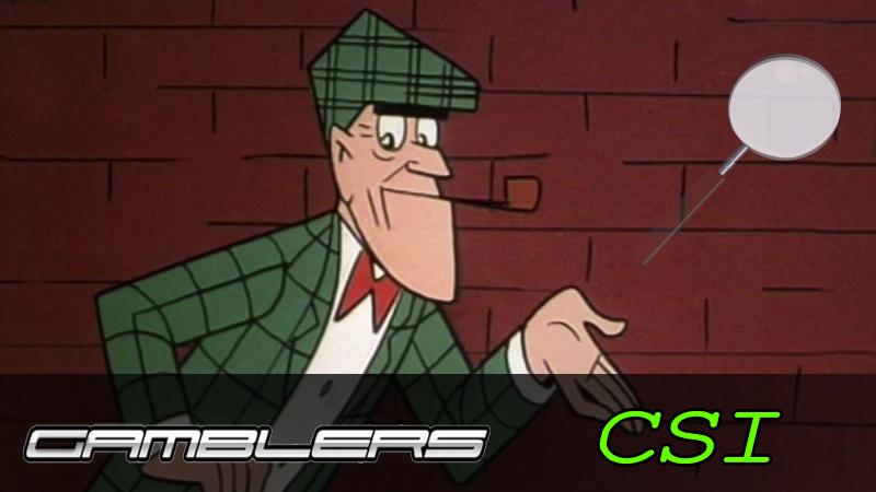 Gamblers CSI